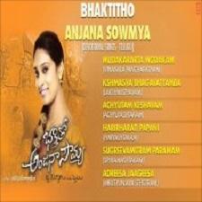Bhakthitho Anjana Sowmya songs download