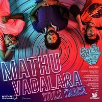 Mathu Vadalara naa songs