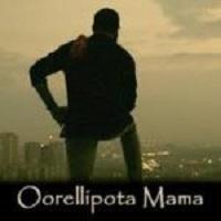 Oorellipota Mama naa songs